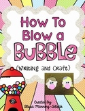 How to Blow a Bubble {Bubblegum Writing and Craft}