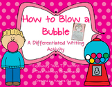 How to Blow a Bubble Craftivity {Expository Writing}