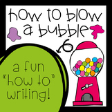 How to Blow a Bubble Writing and Craft