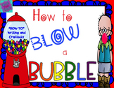 How to Blow a Bubble Writing Creative Writing Craftivity