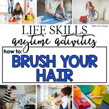 How to Brush Your Hair Life Skill Anytime Activity   Life Skills Activities