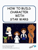 How to Build Character with STAR WARS