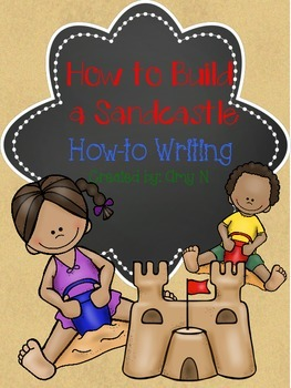 How to Build a Sandcastle (How-to Writing/Writing Directions)
