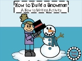 How to Build a Snowman:  A writing activity
