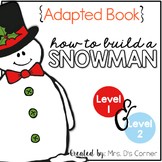 How to Build a Snowman Adapted Book ( Level 1 and Level 2