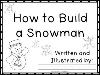 First grade how to build a snowman writing by mrs wheeler for How to make a snowman