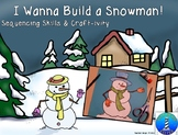 How to Build a Snowman; Craft-ivity and Sequencing or Procedural Writing.