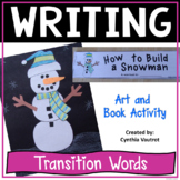 Transition Words Activity How to Build a Snowman Craftivity and Mini Book