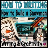 Snowman Craft and How to Build a Snowman Writing Activities