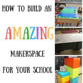How to Build an Amazing Makerspace for Your School
