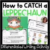 How to CATCH a Leprechaun Differentiated Writing Prompt |