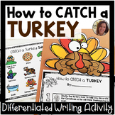 How to CATCH a Turkey Differentiated Writing Prompt | Spec