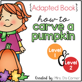 How to Carve a Pumpkin Adapted Book { Level 1 and Level 2 }
