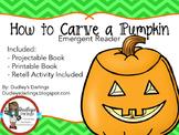How to Carve a Pumpkin Emergent Reader