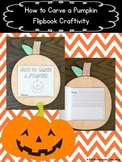How to Carve a Pumpkin Flipbook Craftivity
