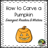 How to Carve a Pumpkin - emergent reader and writing book - dollar deal!