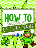 How to Catch A Leprechaun - St. Patrick's Day STEAM/STEM Activity