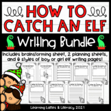 How to Catch An Elf Writing Activity How To Holiday Winter