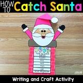How to Catch Santa - Christmas Writing