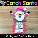 How to Catch Santa - Christmas Writing