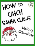 How to Catch Santa Claus - Writing Activities