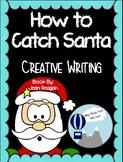 How to Catch Santa Creative Writing