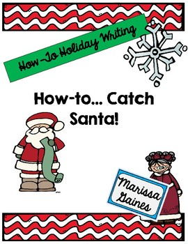 How to Catch Santa {Informational Writing}