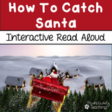 How to Catch Santa Interactive Read Aloud