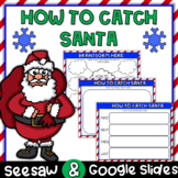 How to Catch Santa Writing DIGITAL | Seesaw | Google Slide