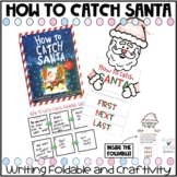 How to Catch Santa Writing Foldable and Craftivity