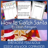 How to Catch Santa by Jean Reagan Monitor Comprehension Read Aloud Lesson