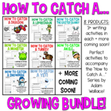 How to Catch A....GROWING BUNDLE - Writing Activities
