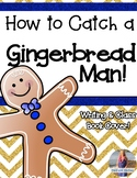 Gingerbread Writing: How to Catch a Gingerbread Man!