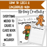 How to Catch a Gingerbread Man Writing Craftivity
