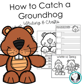 How to Catch a Groundhog Writing & Craft