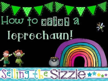 How to Catch a Leprechaun!