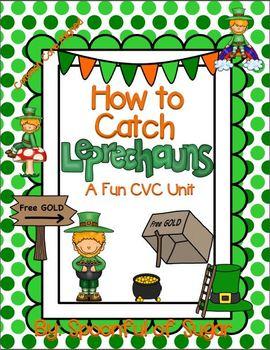 How to Catch  Leprechauns (A Fun CVC Unit)