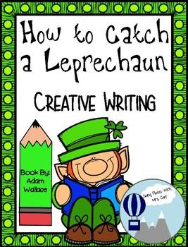 How to Catch a Leprechaun Creative Writing