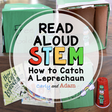 How to Catch a Leprechaun Trap Read Aloud STEM Activity