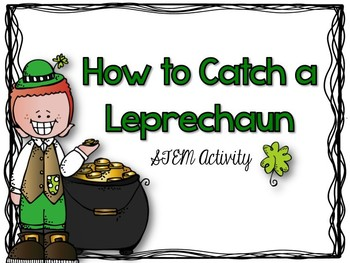 How to Catch a Leprechaun STEM Activity