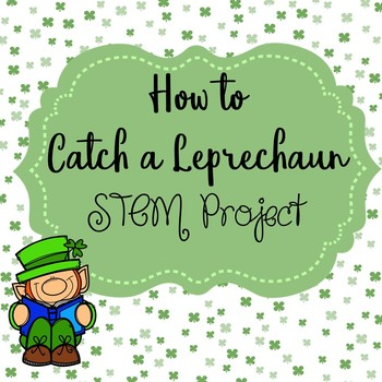 How to Catch a Leprechaun STEM Project