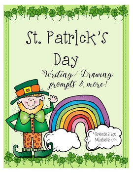 St. Patrick's Day Writing/ Drawing Prompts & More!