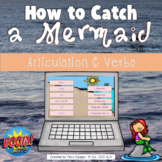 How to Catch a Mermaid Articulation and Verbs: BOOM Edition