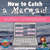 How to Catch a Mermaid Auditory Comprehension: BOOM Edition