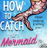 How to Catch a Mermaid: Book Companion & STEAM Challenge
