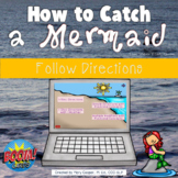 How to Catch a Mermaid Following Directions: BOOM Edition