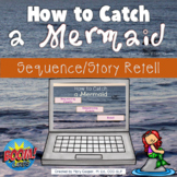 How to Catch a Mermaid Sequence and Story Retell: BOOM Edition