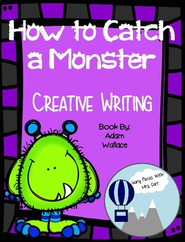 How to Catch a Monster Creative Writing