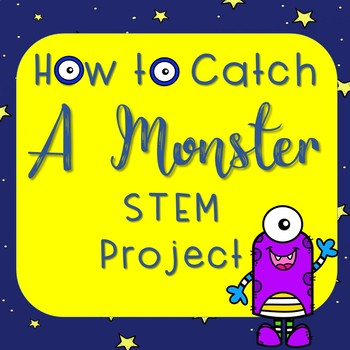 How to Catch a Monster STEM Project