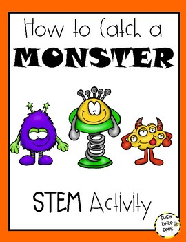 How to Catch a Monster - STEM/Writing Activity